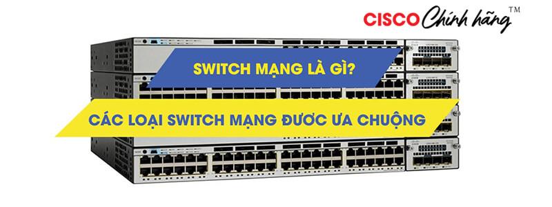 Phân phối thiết bị mạng Cisco cho dự án giá tốt nhất!